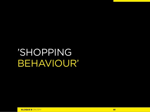 'Shoppingbehaviour'BLOQUE B ON/OFF   B1