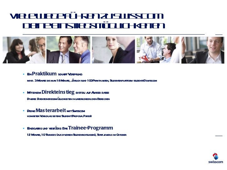 Viele Wege führen zu Swisscom Deine Einstiegsmöglichkeiten <ul><li>Ein  Praktikum  schafft Vorsprung </li></ul><ul><li>min...