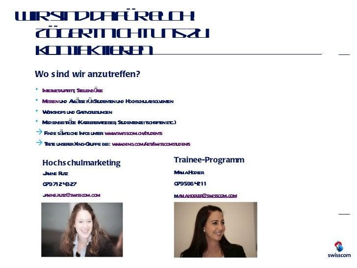 Wir sind da für euch!  Zögert nicht uns zu kontaktieren <ul><li>Hochschulmarketing </li></ul><ul><li>Janine Rutz </li></ul...