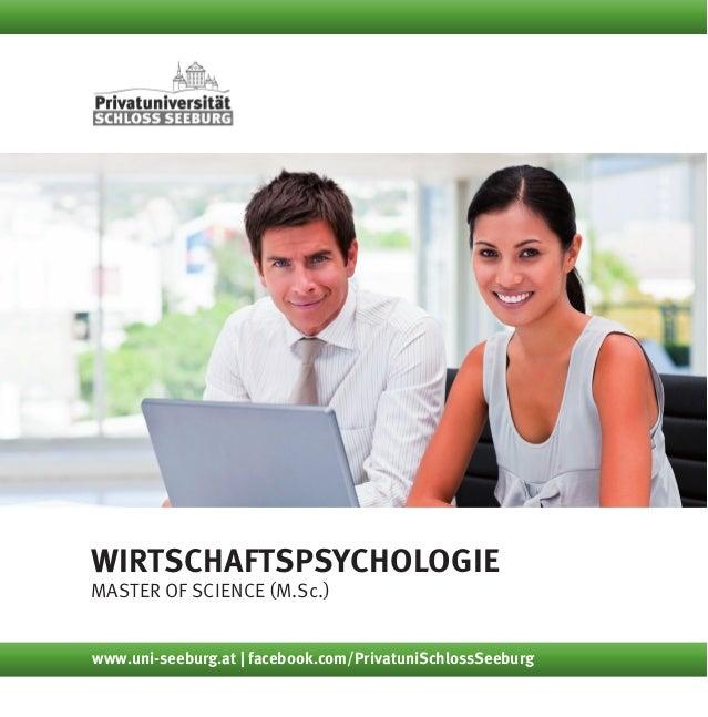 Wirtschaftspsychologie Master of Science (M.Sc.) www.uni-seeburg.at | facebook.com/PrivatuniSchlossSeeburg