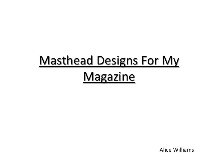Masthead Designs For My      Magazine                   Alice Williams