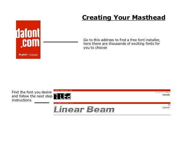Creating Your Masthead                              Go to this address to find a free font installer,                     ...