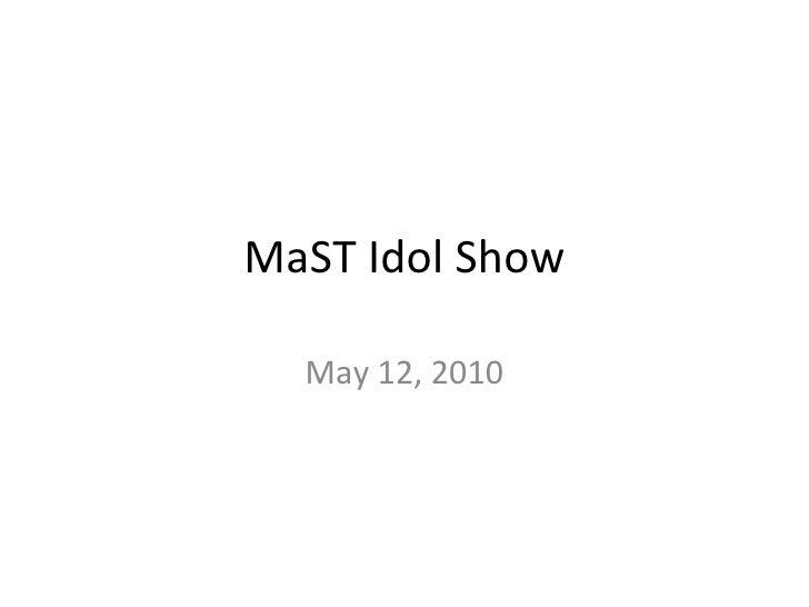 MaST Idol Show May 12, 2010