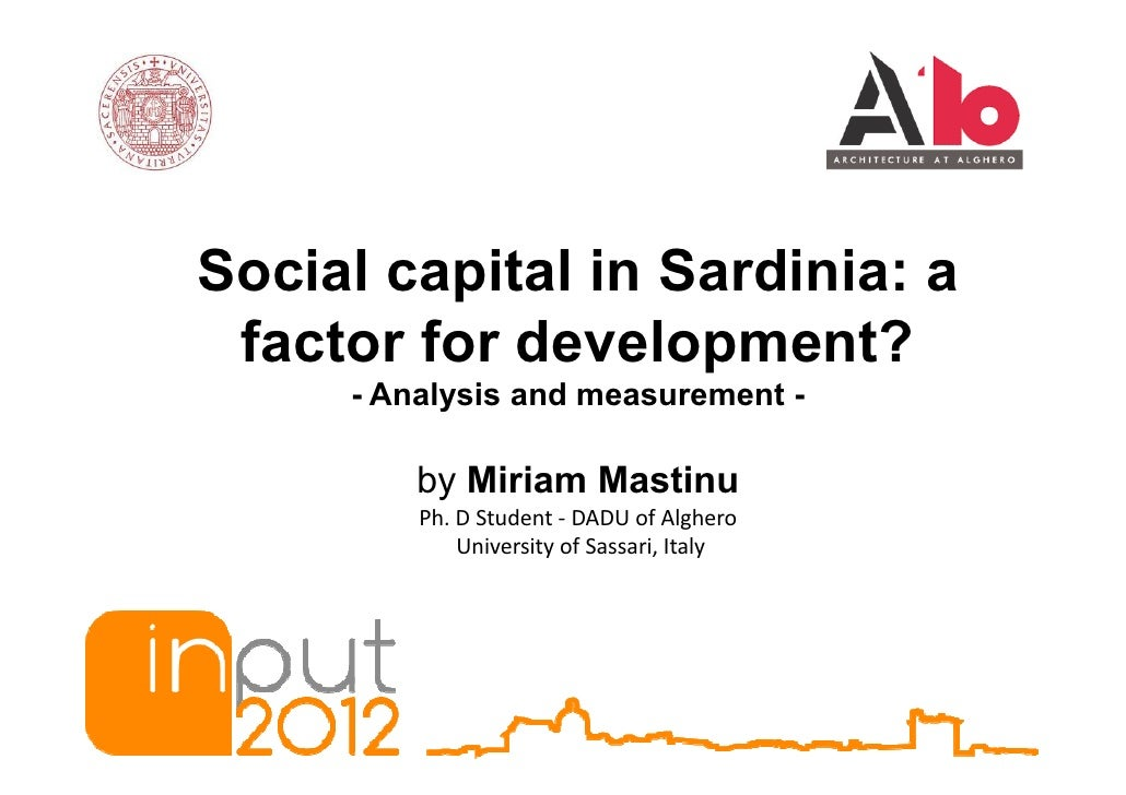 Social capital in Sardinia: a factor for development?     - Analysis and measurement -         by Miriam Mastinu         P...