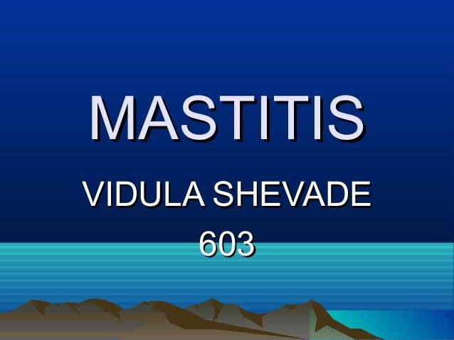 MASTITISMASTITIS VIDULA SHEVADEVIDULA SHEVADE 603603