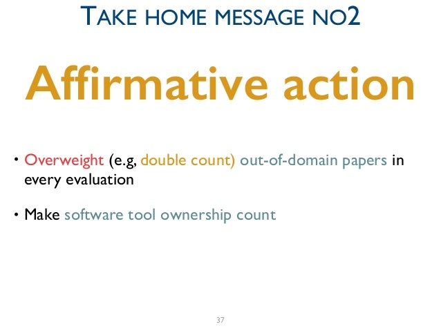 • Overweight (e.g, double count) out-of-domain papers in every evaluation  • Make software tool ownership count Affirmativ...