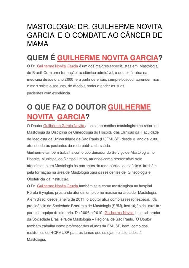 MASTOLOGIA: DR. GUILHERME NOVITA GARCIA E O COMBATE AO CÂNCER DE MAMA QUEM É GUILHERME NOVITA GARCIA? O Dr. Guilherme Novi...