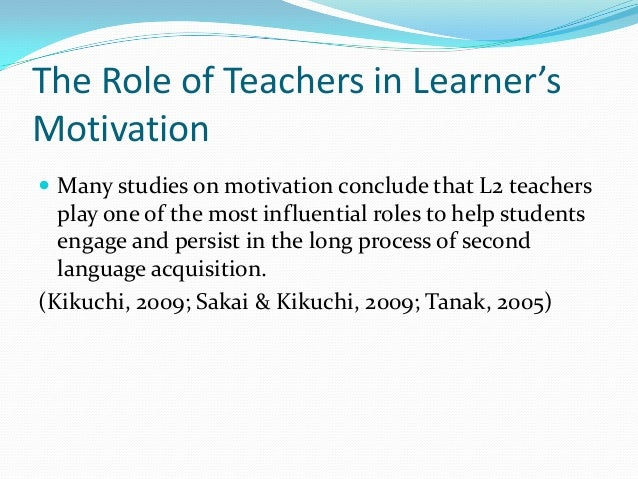 how motivate the second language learner Motivation, its types, and its  has confirmed that the success or failure in second language learning  motivation and language learning motivation is a .
