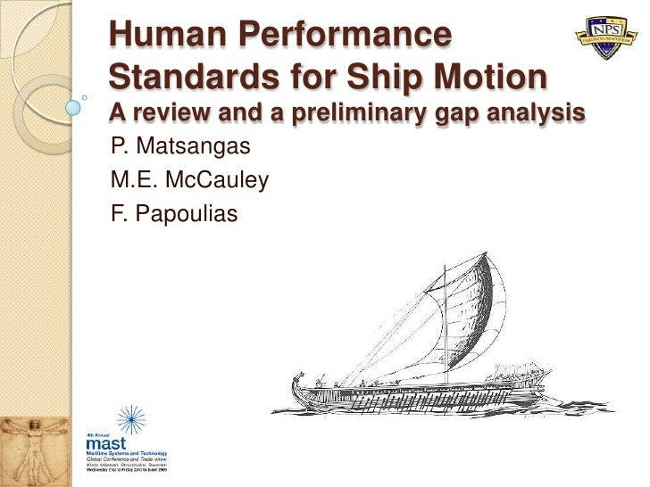 Human Performance Standards for Ship MotionA review and a preliminary gap analysis<br />P. Matsangas<br />M.E. McCauley<br...