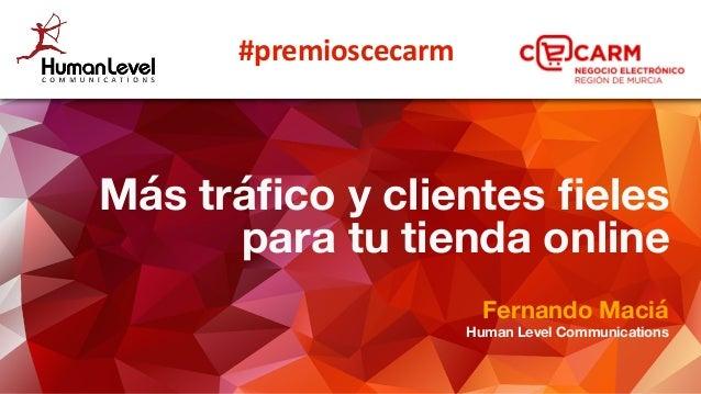 Marketing en Internet y Posicionamiento en Buscadores Fernando Maciá Director de Human Level Communications Fernando Maciá...