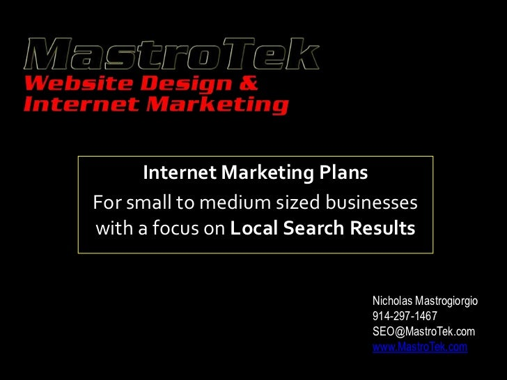 Internet Marketing PlansFor small to medium sized businesseswith a focus on Local Search Results                          ...