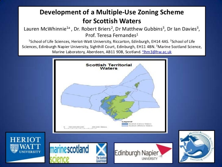 Development of a Multiple-Use Zoning Scheme                      for Scottish Waters Lauren McWhinnie1a , Dr. Robert Brier...
