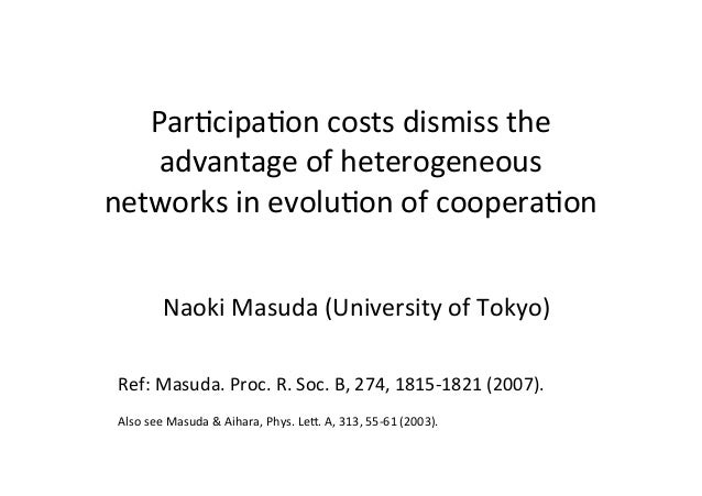 ParNcipaNon	   costs	   dismiss	   the	    advantage	   of	   heterogeneous	    networks	   in	   evoluNon	   of	   cooper...