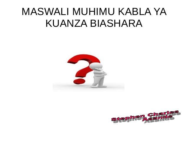 MASWALI MUHIMU KABLA YA KUANZA BIASHARA