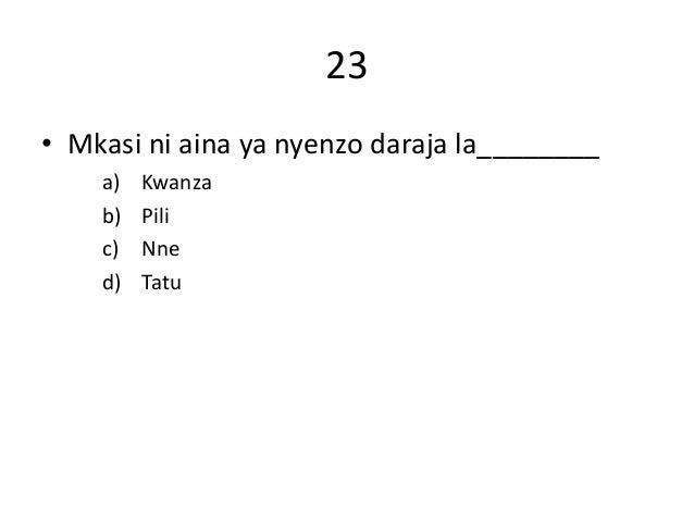 23 • Mkasi ni aina ya nyenzo daraja la________ a) Kwanza b) Pili c) Nne d) Tatu