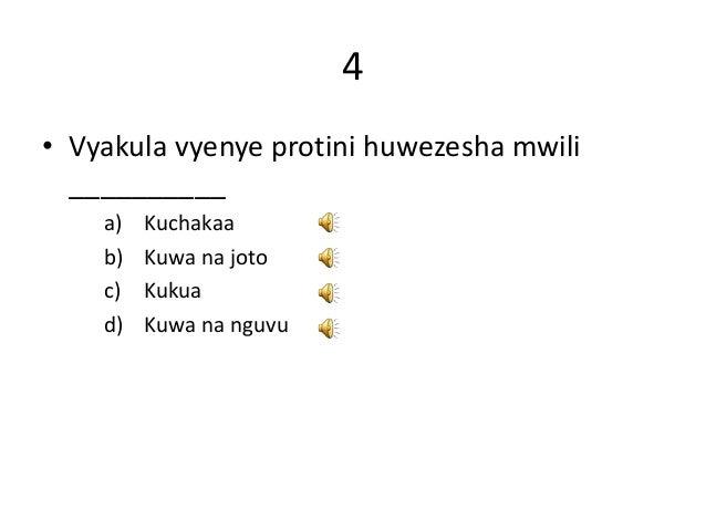 4 • Vyakula vyenye protini huwezesha mwili __________ a) Kuchakaa b) Kuwa na joto c) Kukua d) Kuwa na nguvu