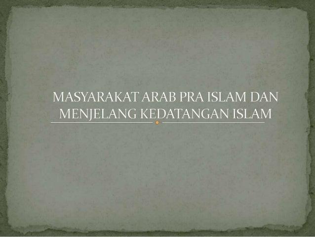  Akar kata jahiliyah adalah bentuk masdar dari kata kerja jahila-yajhalu yang berarti bodoh bukan dalam pengetahuan, mela...