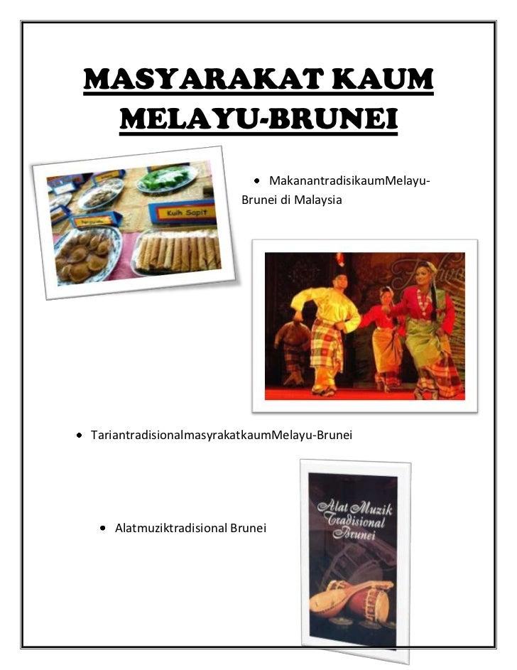 MASYARAKAT KAUM MELAYU-BRUNEI                             MakanantradisikaumMelayu-                         Brunei di Mala...