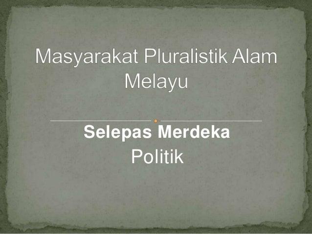Selepas MerdekaPolitik