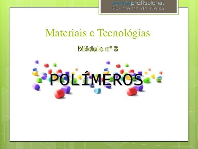 Materiais e Tecnológias