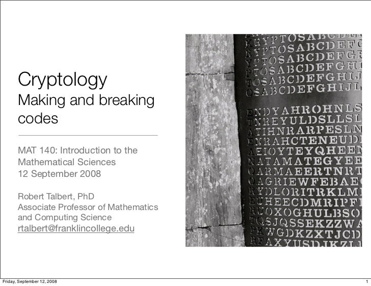 Cryptology        Making and breaking        codes        MAT 140: Introduction to the        Mathematical Sciences       ...