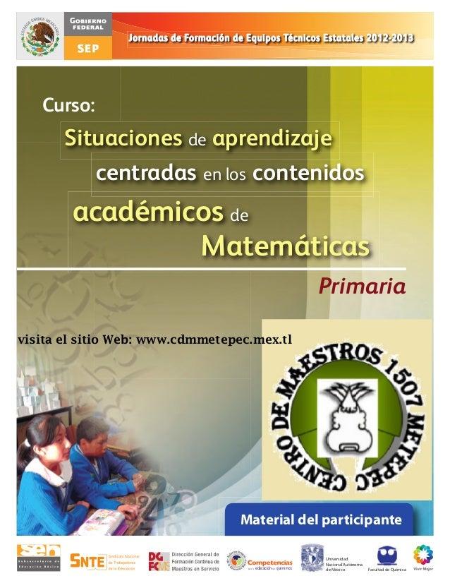 visita el sitio Web: www.cdmmetepec.mex.tl  Material del participante Universidad Nacional Autónoma de México  Facultad de...