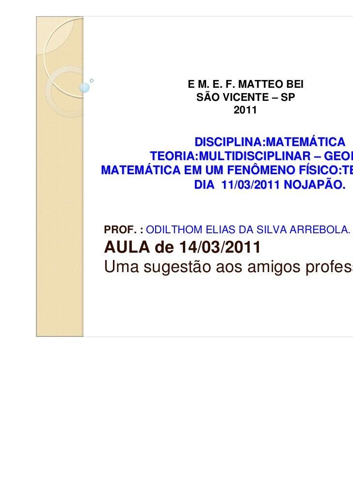 E M. E. F. MATTEO BEI               SÃO VICENTE – SP                       2011            DISCIPLINA:MATEMÁTICA      TEOR...