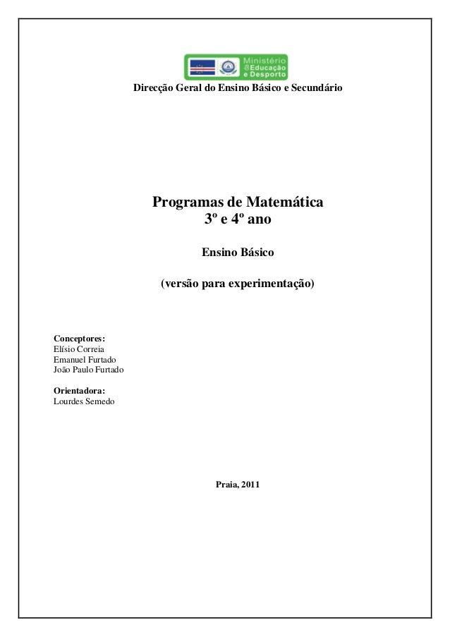 Direcção Geral do Ensino Básico e Secundário Programas de Matemática 3º e 4º ano Ensino Básico (versão para experimentação...