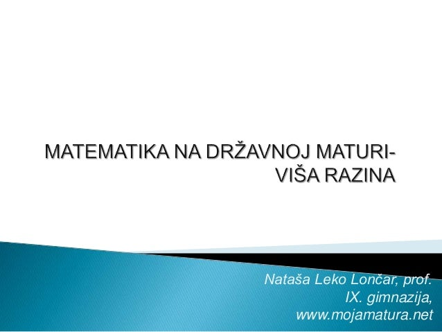 Nataša Leko Lončar, prof. IX. gimnazija, www.mojamatura.net