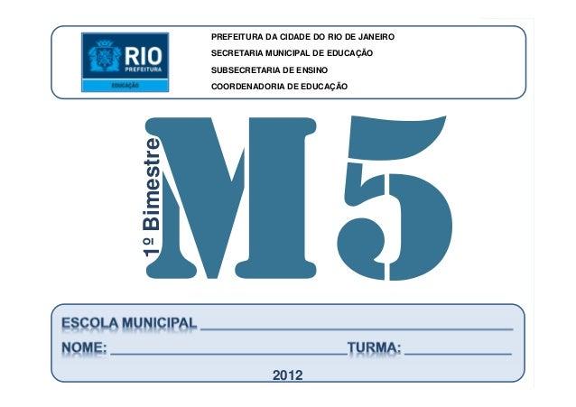 CoordenadoriadeEducação MATEMÁTICA-5ºAno 1ºBIMESTRE/2012 PREFEITURA DA CIDADE DO RIO DE JANEIRO SECRETARIA MUNICIPAL DE ED...