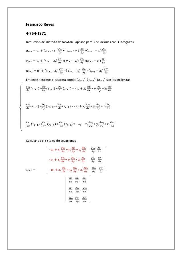 Francisco Reyes4-754-1971Deducción del método de Newton Raphson para 3 ecuaciones con 3 incógnitas                    -   ...
