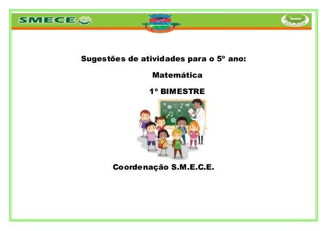 Sugestões de atividades para o 5º ano: Matemática 1º BIMESTRE  Coordenação S.M.E.C.E.