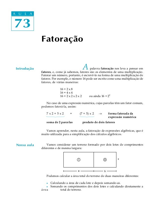 A UA U L A     L A73 73              Fatoração Introdução                                      A palavra fatoração nos lev...