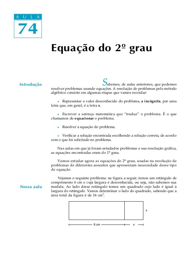 A UA U L A     L A74 74              Equação do 2º grau Introdução                                  S abemos, de aulas ant...