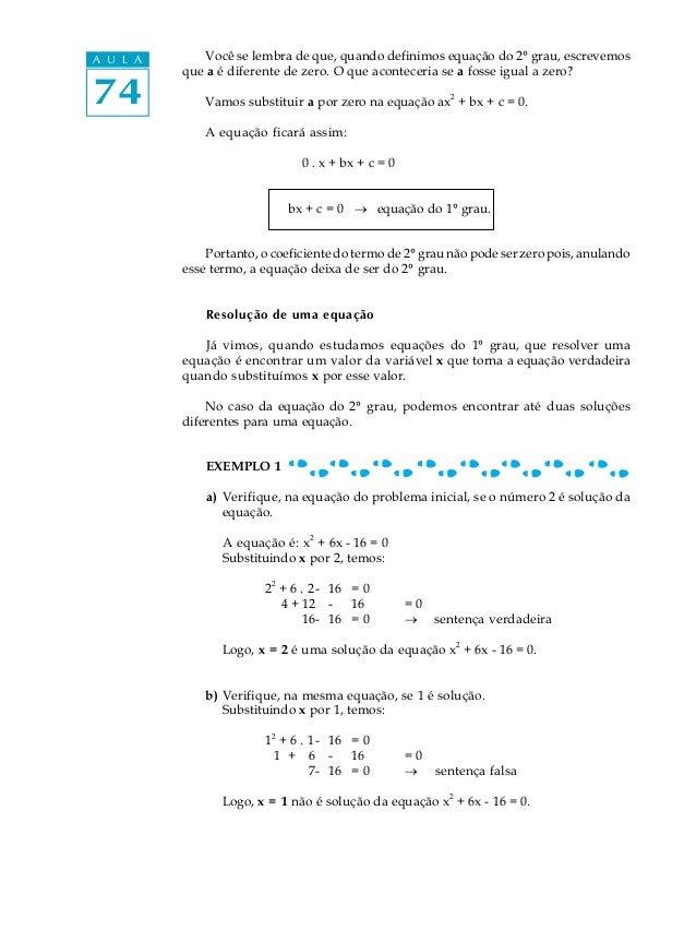 A U L A       Você se lembra de que, quando definimos equação do 2º grau, escrevemos          que a é diferente de zero. O...