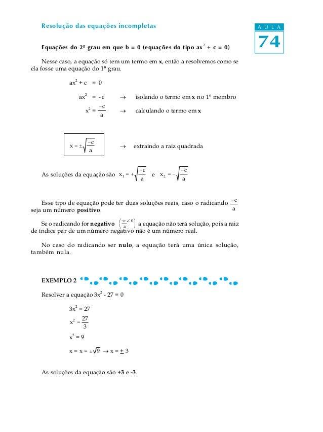 Resolução das equações incompletas                                                     A U L A    Equações do 2º grau em q...