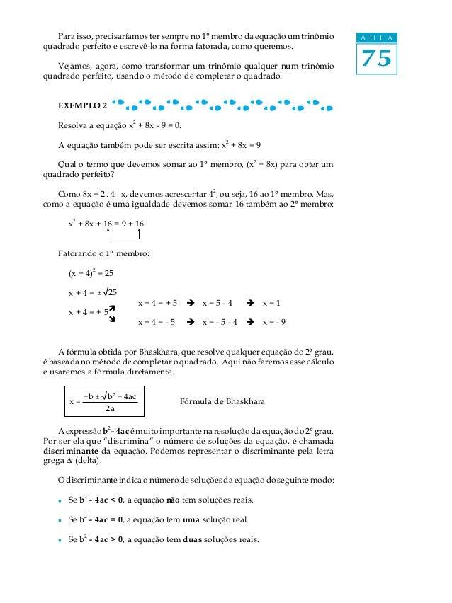 Para isso, precisaríamos ter sempre no 1º membro da equação um trinômio        A U L Aquadrado perfeito e escrevê-lo na fo...