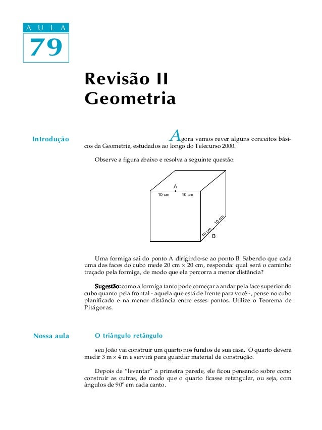A UA U L A     L A79 79              Revisão II              Geometria Introdução                                   A  gor...