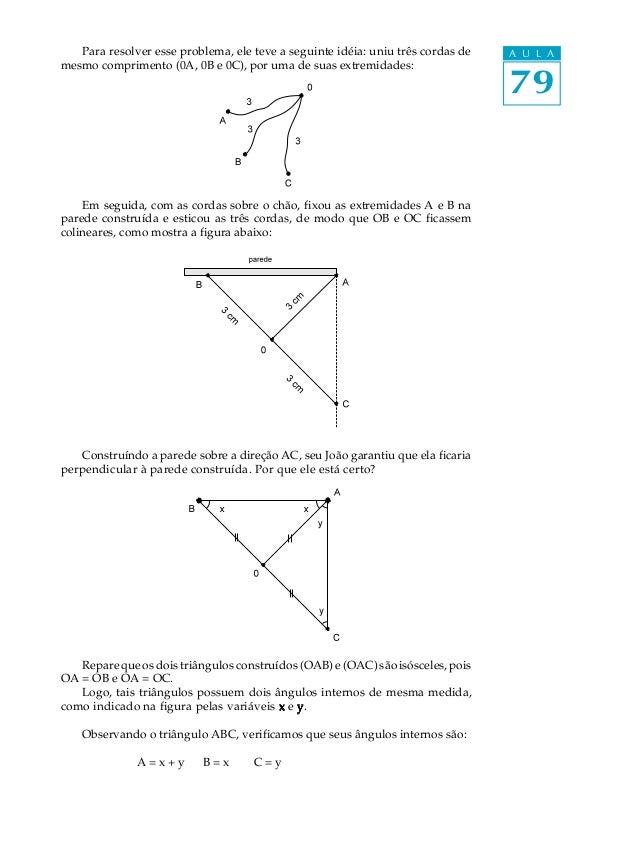 Para resolver esse problema, ele teve a seguinte idéia: uniu três cordas de   A U L Amesmo comprimento (0A, 0B e 0C), por ...