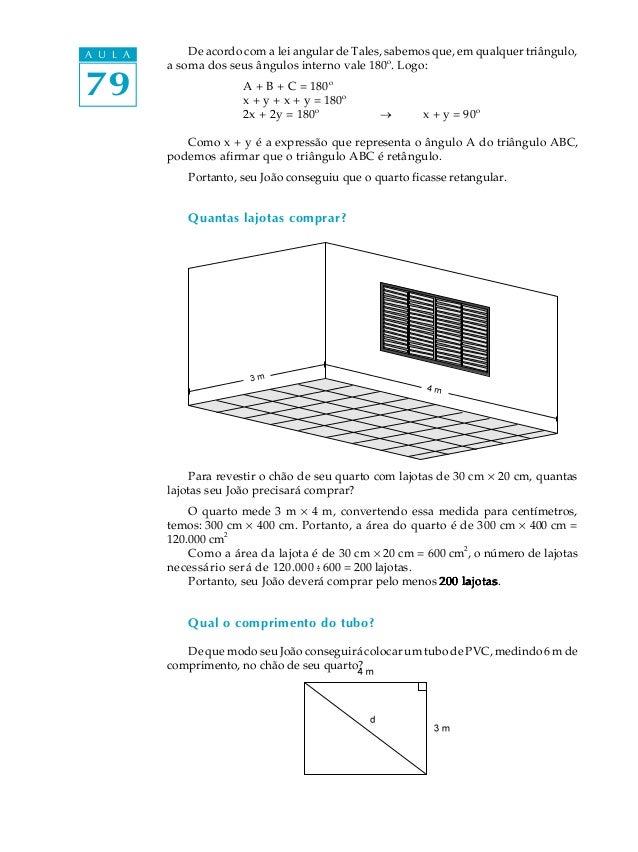 A U L A       De acordo com a lei angular de Tales, sabemos que, em qualquer triângulo,          a soma dos seus ângulos i...