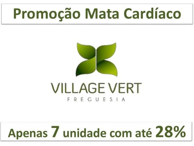 Promoção Mata Cardíaco Até 05/10/2015 Apenas 7 unidade com até 28%