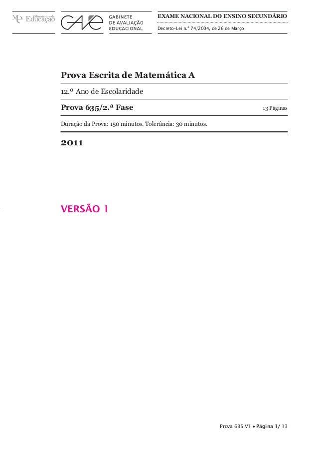 Exame Nacional do Ensino Secundário Decreto-Lei n.º 74/2004, de 26 de Março  Prova Escrita de Matemática A 12.º Ano de Esc...