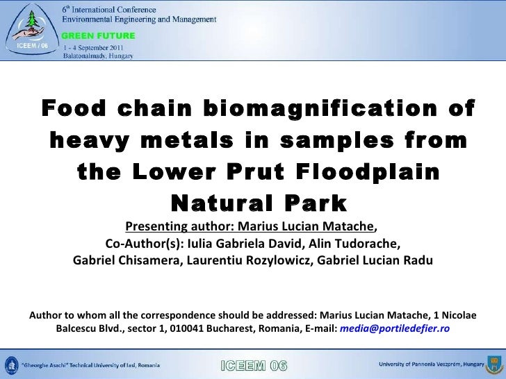 Food chain biomagnification of heavy metals in samples from the Lower Prut Floodplain Natural Park Presenting author: Mari...