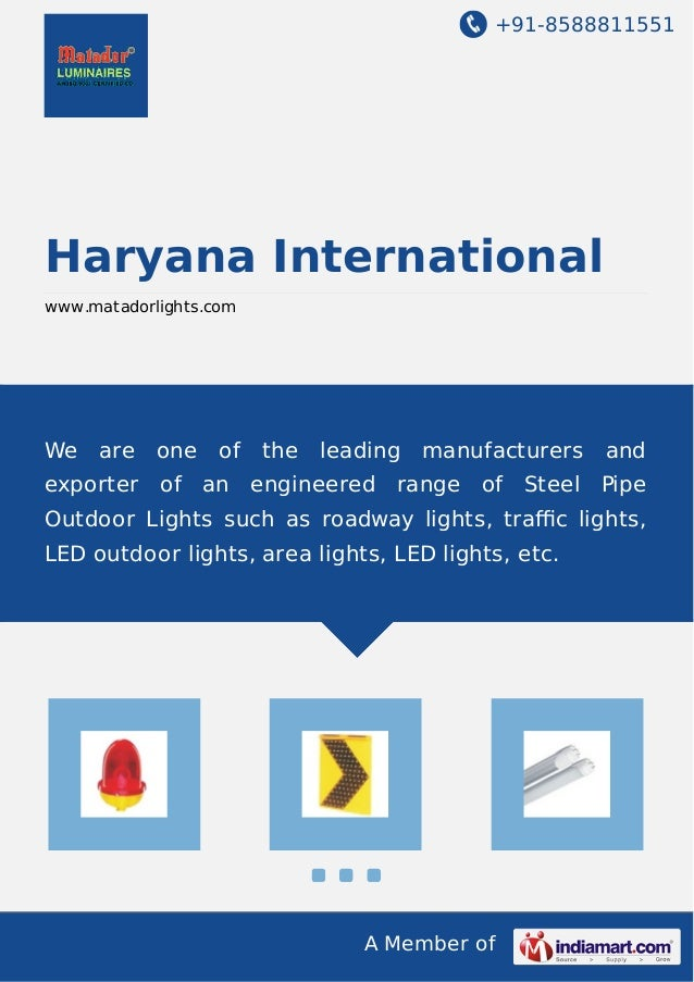 +91-8588811551 A Member of Haryana International www.matadorlights.com We are one of the leading manufacturers and exporte...