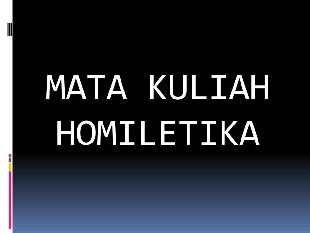 MATA KULIAH HOMILETIKA