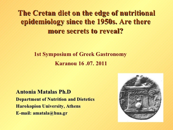 The Cretan diet on the edge of nutritional epidemiology since the 1950s. Are there  more secrets to reveal?   <ul><li>1st ...