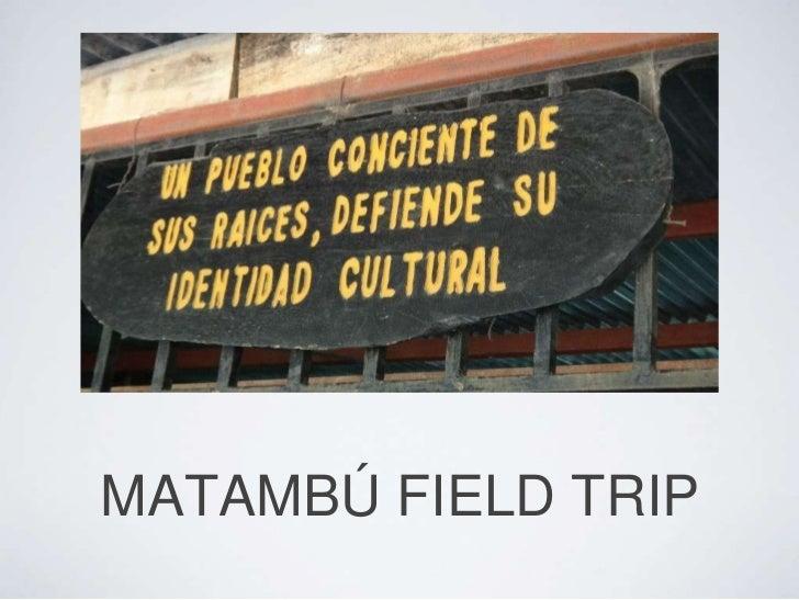 MATAMBÚ FIELD TRIP