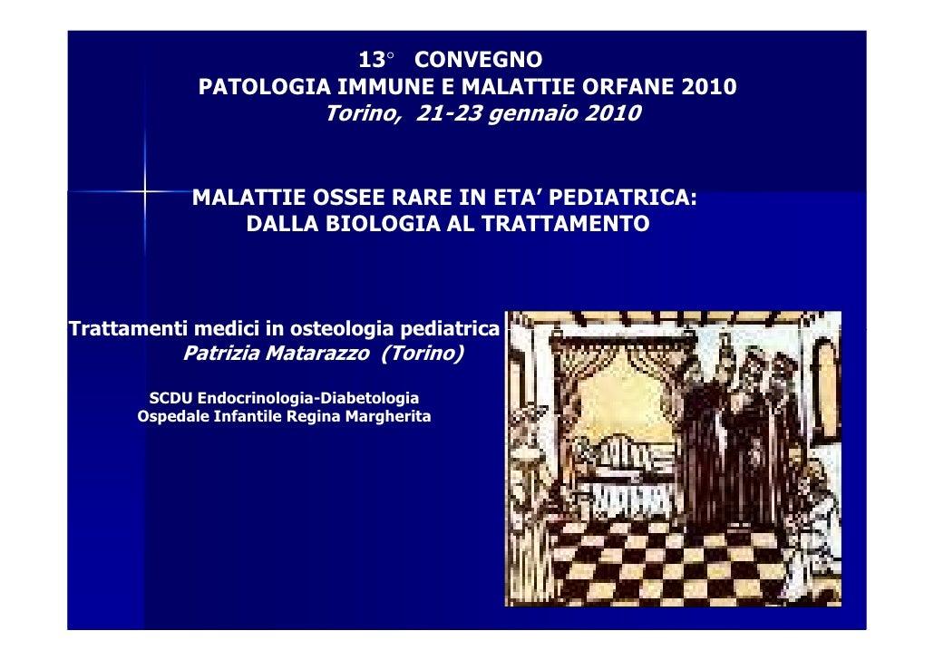 13° CONVEGNO              PATOLOGIA IMMUNE E MALATTIE ORFANE 2010                             Torino, 21-23 gennaio 2010  ...