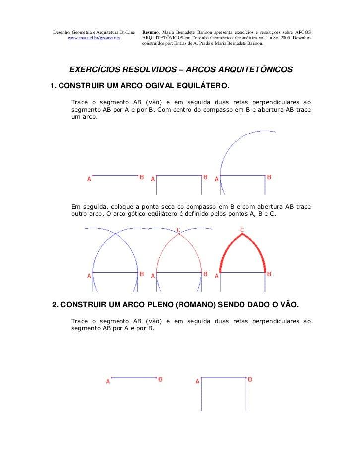 Desenho, Geometria e Arquitetura On-Line   Resumo. Maria Bernadete Barison apresenta exercícios e resoluções sobre ARCOS  ...