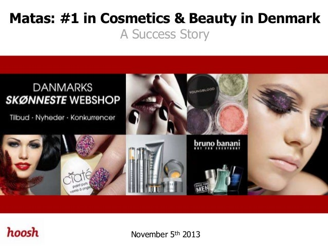 Matas: #1 in Cosmetics & Beauty in Denmark A Success Story November 5th 2013
